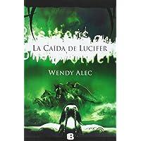 La caída de Lucifer (Saga de Crónicas
