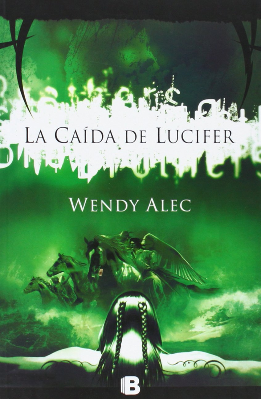 La Caida De Lucifer (spanish Edition) (chronicles Of Brothers): Wendy Alec:  9788466647588: Amazon: Books