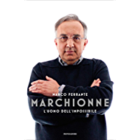 Marchionne: L'uomo dell'impossibile