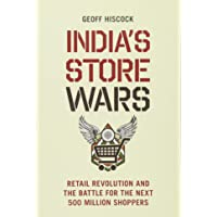 India′s Store Wars: Retail Revolution and the Battle for the Next 500 Million Shoppers