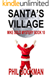Santa's Village (Mike Gold Mystery Book 10)