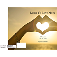 Learn To Love More: A Course For All Ages (English Edition)
