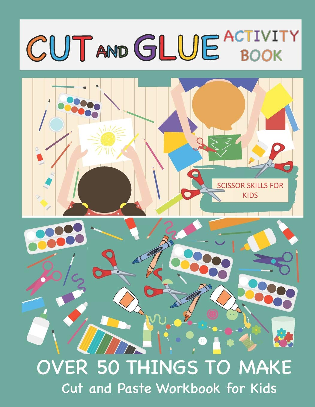 Make The Cut >> Cut And Glue Activity Book Cut And Paste Workbook For Kids