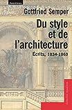 Du style et de l'architecture : Ecrits, 1834-1869