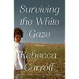 Surviving the White Gaze: A Memoir