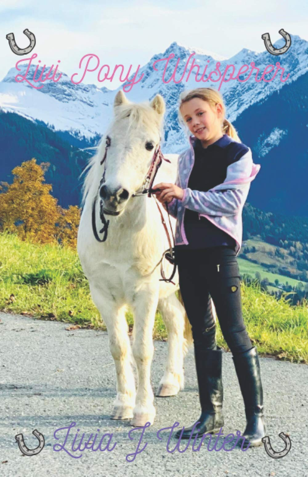 Livi Pony Whisperer: A tale to encourage (colour model)