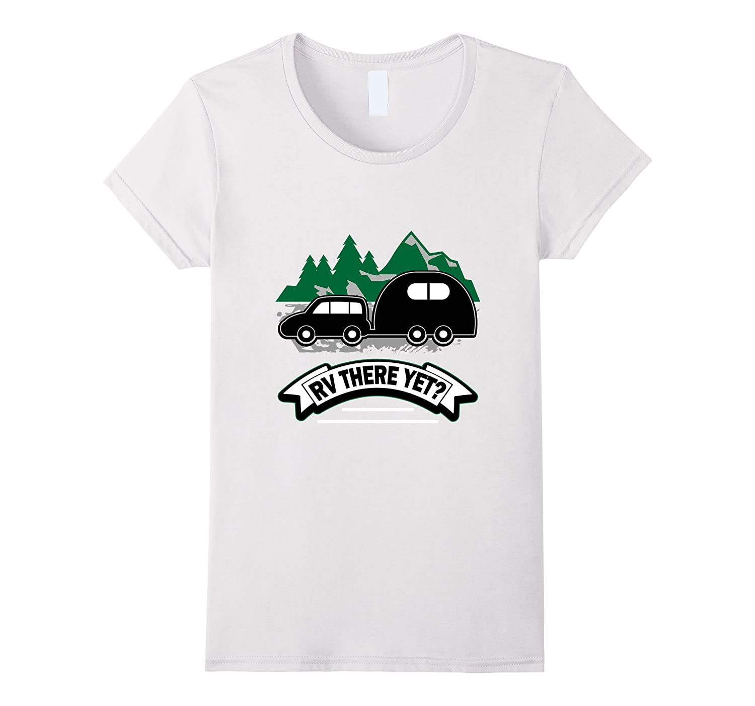 Funny Roadtrip Travel RV There Yet Camping T-Shirt