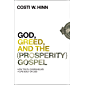 God, Greed, and the (Prosperity) Gospel: How Truth Overwhelms a Life Built on Lies (English Edition)