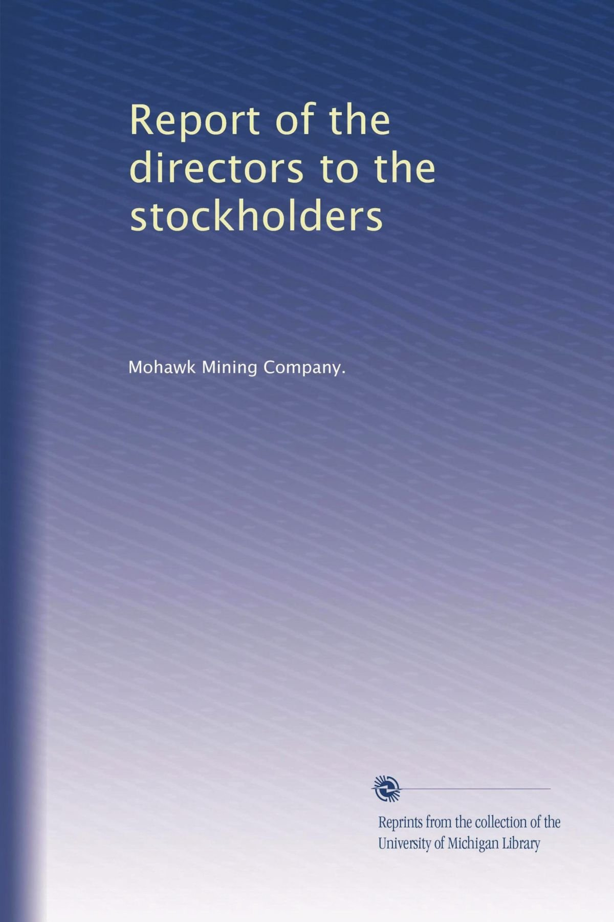 Report of the directors to the stockholders (Volume 6) ebook
