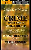Crime, Hunt For A Serial Killer (Crime Delayed, Book 2 and Crime Denied, Book 5 in a Bundle): The Buck Taylor Novels