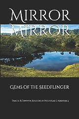 Mirror Mirror: Gems of the Seedflinger (Reflections) Paperback