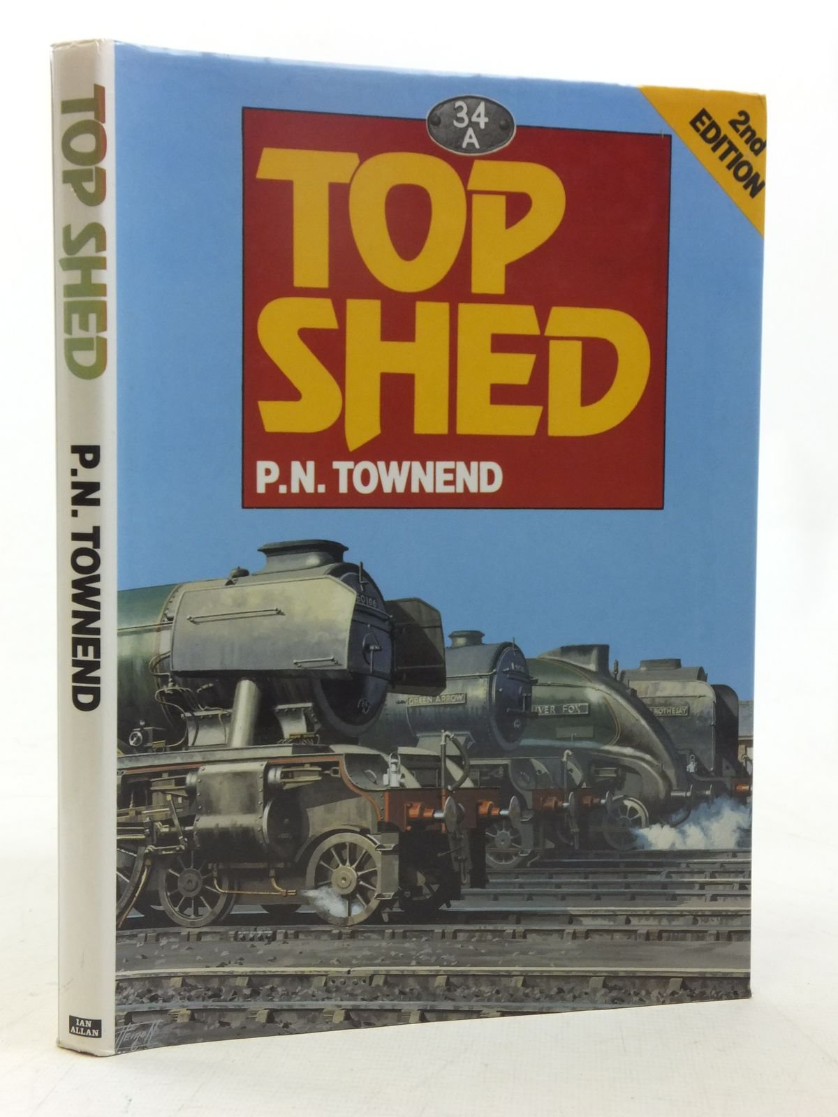 Top Shed: Pictorial History of King's Cross Locomotive Depot