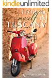 I Found Myself in Tuscany