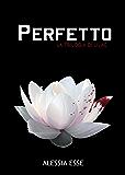 Perfetto (La Trilogia di Lilac Vol. 1)