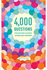 4,000 Questions for Getting to Know Anyone and Everyone, 2nd Edition Kindle Edition