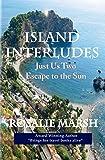 Island Interludes: Just Us Two Escape to the Sun