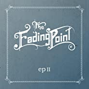 The Fading Point: EP II