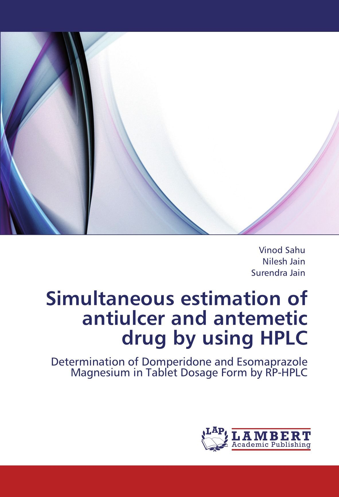 Simultaneous estimation of antiulcer and antemetic drug by using HPLC: Determination of Domperidone and Esomaprazole Magnesium in Tablet Dosage Form by ...