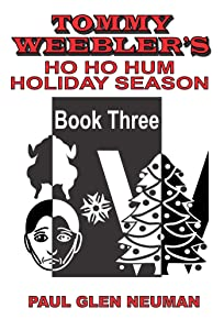 Tommy Weebler's Ho Ho Hum Holiday Season (Tommy Weebler's Almost Exciting Adventures)