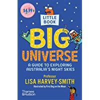 Little Book, BIG Universe: A Guide to Exploring Australia's Night Skies: Australia Reads