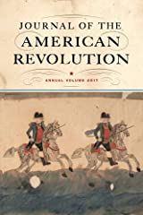 Journal of the American Revolution 2017: Annual Volume Hardcover