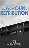 Calhoun: Retribution (Dark God Trilogy Book 2)