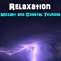 Relaxation - Mozart and Coastal Thunderstorm