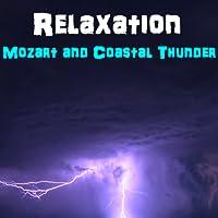 Relaxation - Mozart and Coastal Thunderstorm