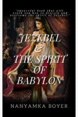 Jezebel & The Spirit Of Babylon Kindle Edition