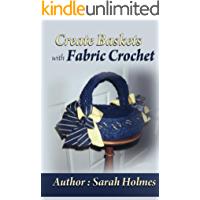 Create Baskets With Fabric Crochet (English Edition)