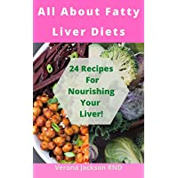 All About Fatty Liver Diets: 24 Recipes For Nourishing Your Liver!
