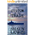 The Custom of the Trade: A gripping historical saga about the violence and heartache of World War I