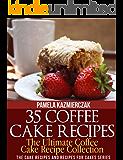 35 Coffee Cake Recipes – The Ultimate Coffee Cake Recipe Collection (The Cake Recipes and Recipes For Cakes Series Book 1)