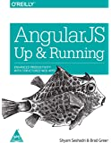 AngularJS: Up and Running- Enhanced Productivity with Structured Web Apps
