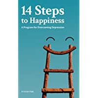 14 Steps to Happiness: A Program for Overcoming Depression