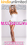 TRANSFORMED Volume Fourteen: Changed From Male To Female