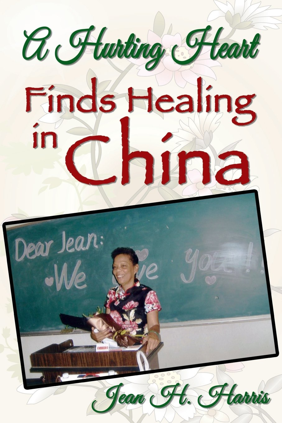 A Hurting Heart Finds Healing in China