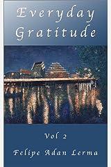 Everyday Gratitude Vol 2 (A Year of Gratitude) Kindle Edition