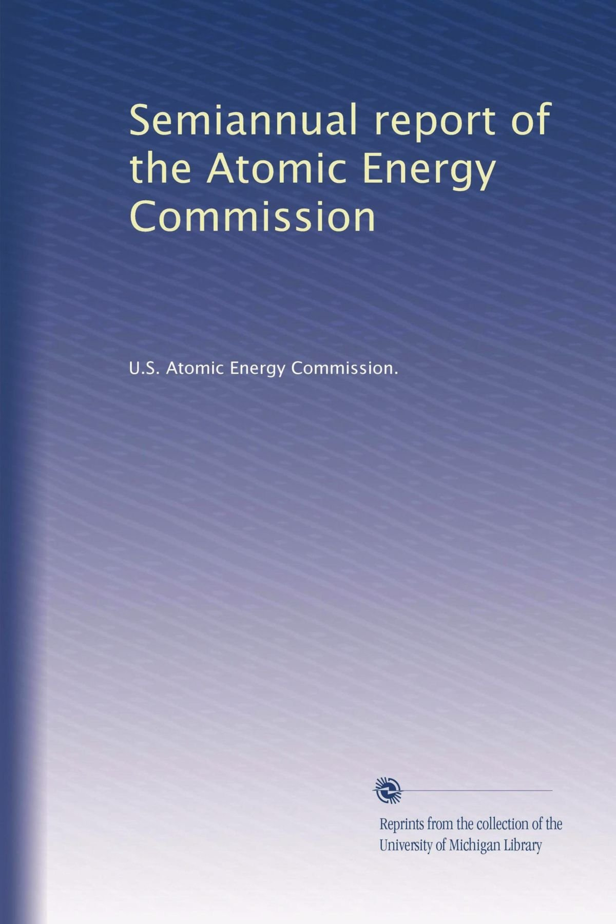 Download Semiannual report of the Atomic Energy Commission (Volume 20) ebook
