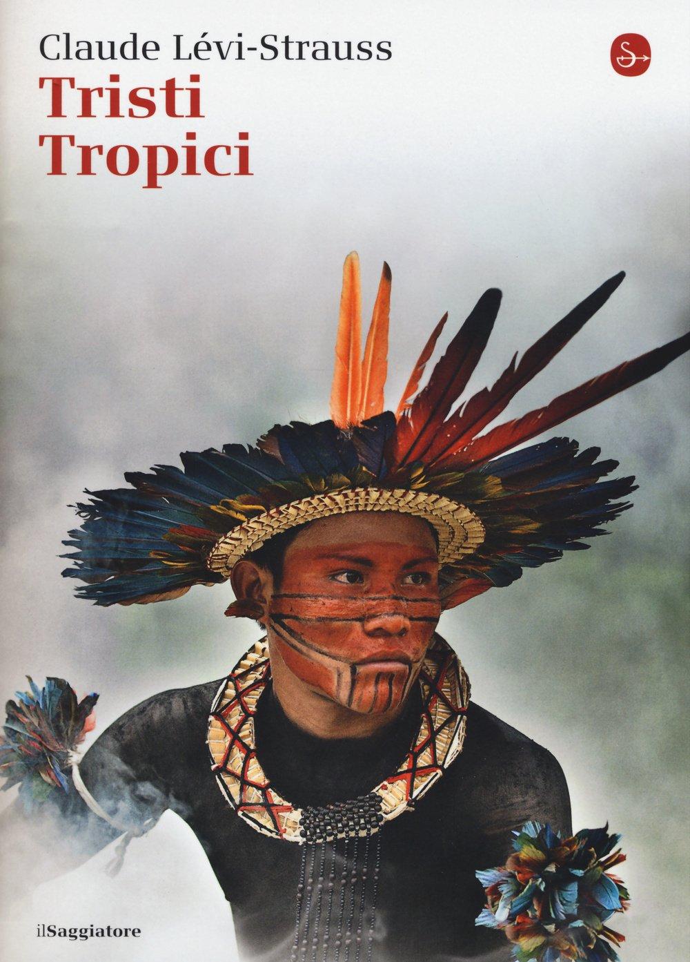 Tristi tropici Copertina flessibile – 22 ott 2015 Claude Lévi-Strauss B. Garufi Il Saggiatore 8842821608