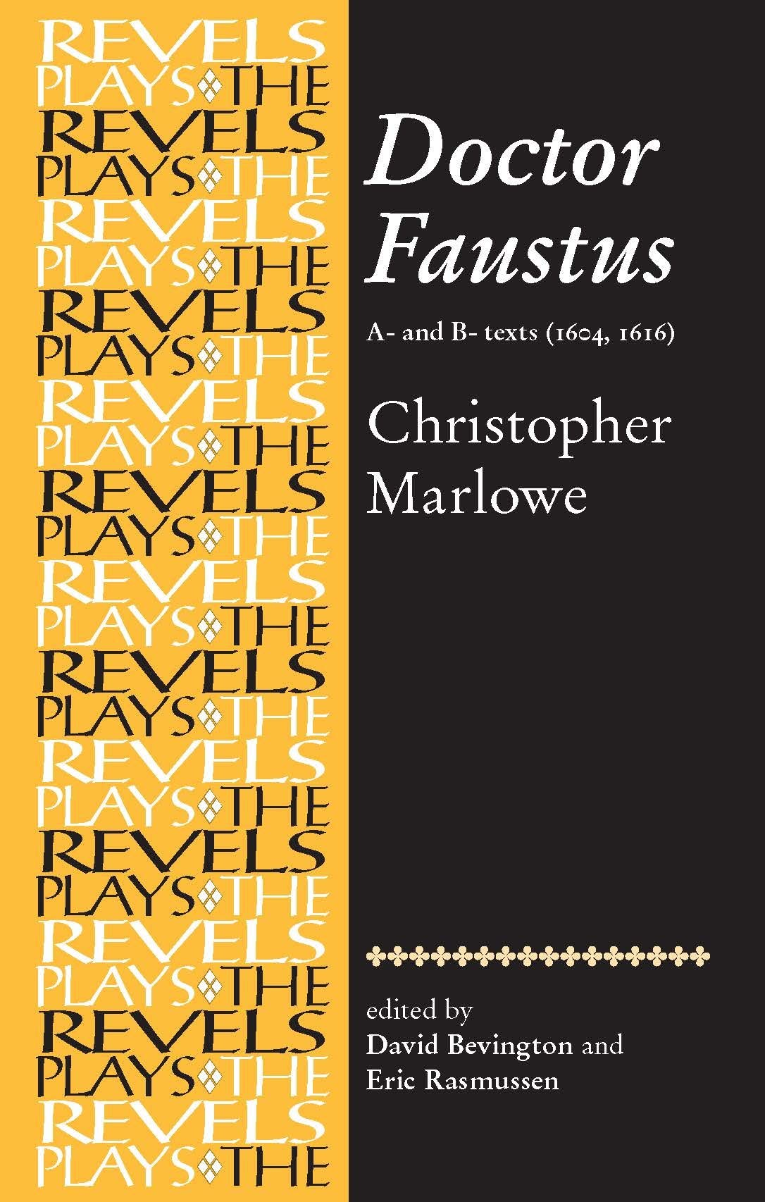 Doctor Faustus A  And B  Texts 1604  Christopher Marlowe  Revels Plays