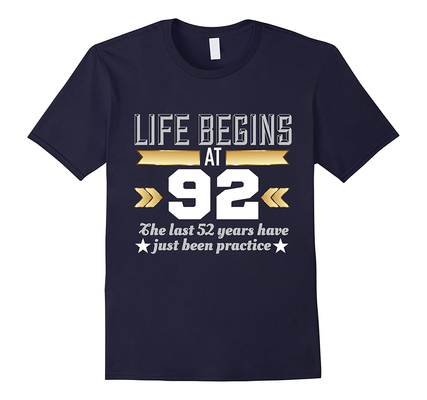 Life Begins At 92 - Funny 92nd Birthday T-Shirt-PL