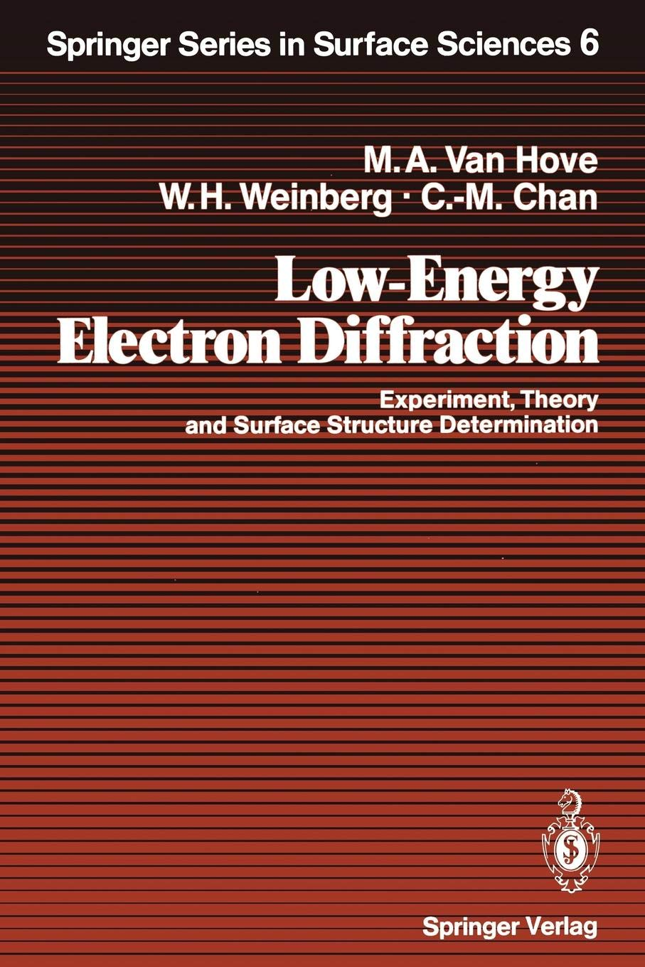 Low-Energy Electron Diffraction: Experiment Theory and Surface Structure Determination (Springer Series in Surface Sciences (6) Band 6)