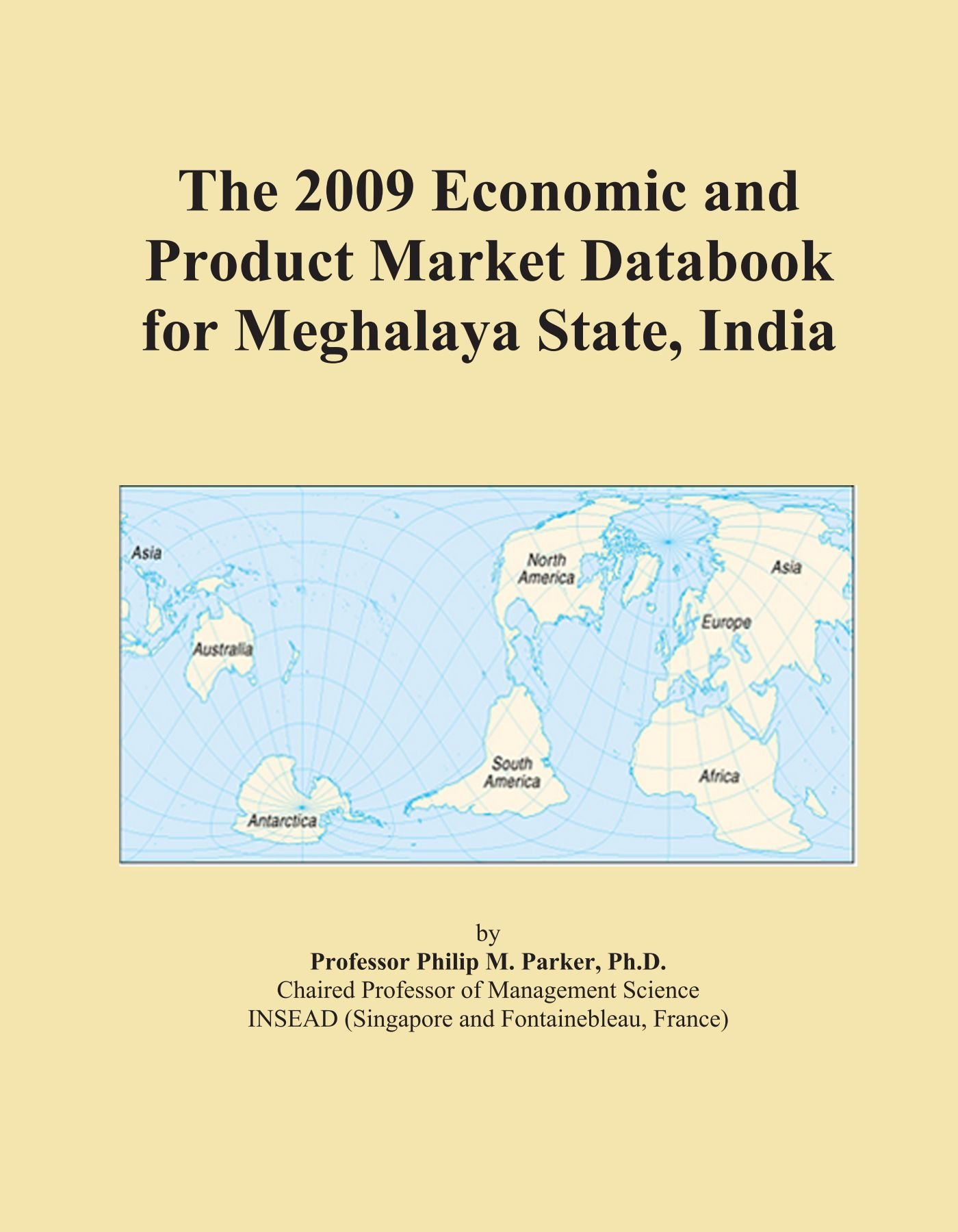 Download The 2009 Economic and Product Market Databook for Meghalaya State, India ebook