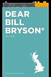 Dear Bill Bryson: Footnotes from a Small Island (English Edition)