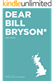 Dear Bill Bryson: Footnotes from a Small Island (English Edition)