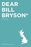 Dear Bill Bryson: Footnotes from a Small Island