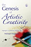 The Genesis of Artistic Creativity: Asperger's Syndrome and the Arts