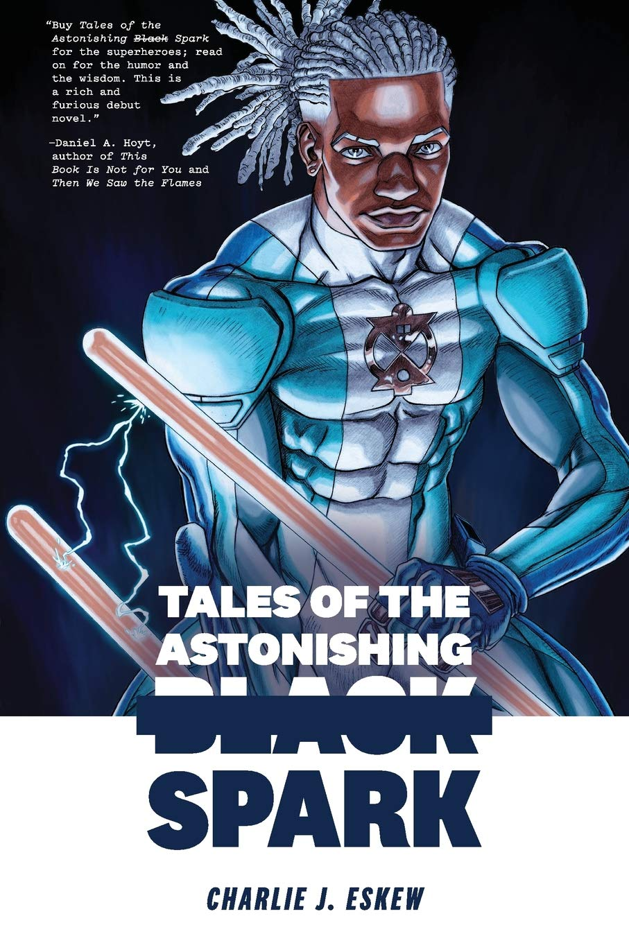 Tales of the Astonishing Black Spark: Charlie J Eskew: 9781941360163 ...
