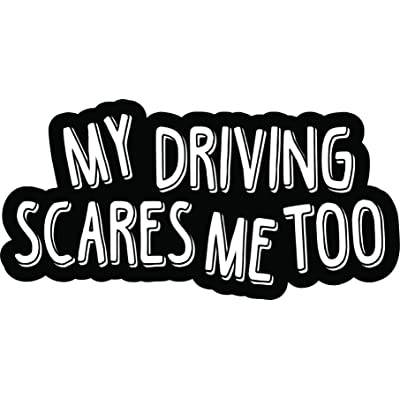 StickerTalk My Driving Scares Me Too Vinyl Sticker, 6 inches by 3 inches: Automotive